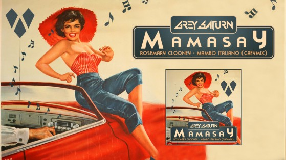 Grey Saturn x Rosemary Clooney - Mama Say (Mambo Italiano Remix)